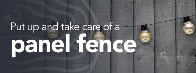 How to Put Up and Take Care of a Panel Fence